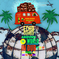 Echo Chamber - Around The World In Dub Vol 9 & 10